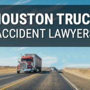 Why we Choose Houston Truck Accident Lawyers